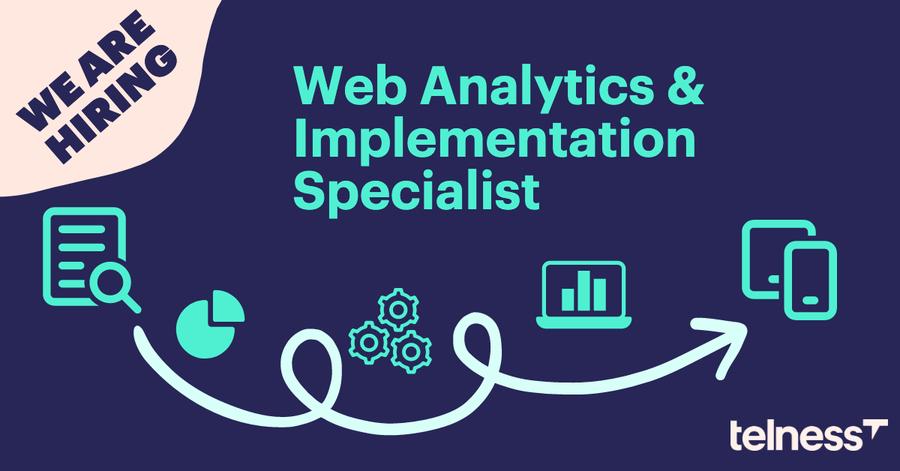 Web Analytics & Implementation Specialist Telness job